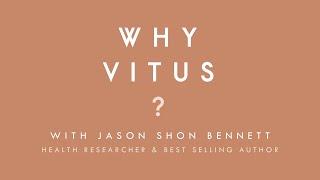 Health Guru Jason Shon Bennett Explains 'Why VITUS?'