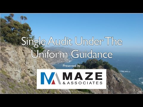 Maze Livew 2016 Changes in Grant Management and How to Prepare for the Single Audit