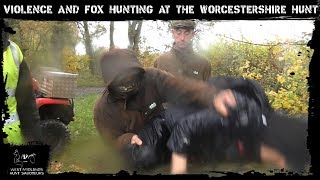 Violence and fox hunting at the Worcestershire Hunt