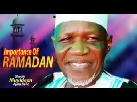 Download IMPORTANCE OF RAMADAN ( SHEIKH MUYIDEEN AJANI BELLO )