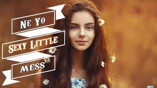 Ne-Yo - Sexy Little Mess (New Song 2018)