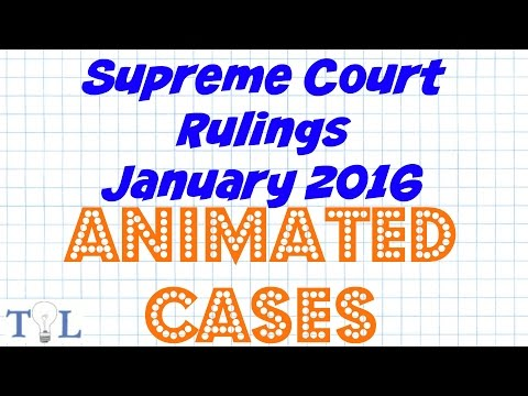 January 2016 Supreme Court Rulings - Case Law - Episode # 5