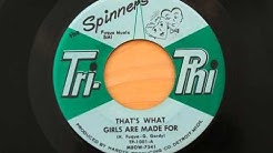 The Spinners -   That's What Girls Are Made For