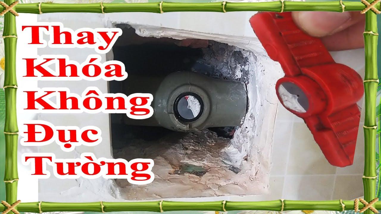 cách thay van khóa nước âm tường mà không cần đục tường, replace valve without perforating wall