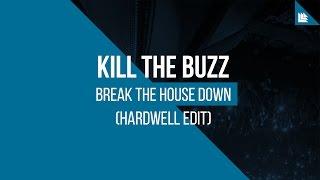 Break The House Down - Hardwell Edit