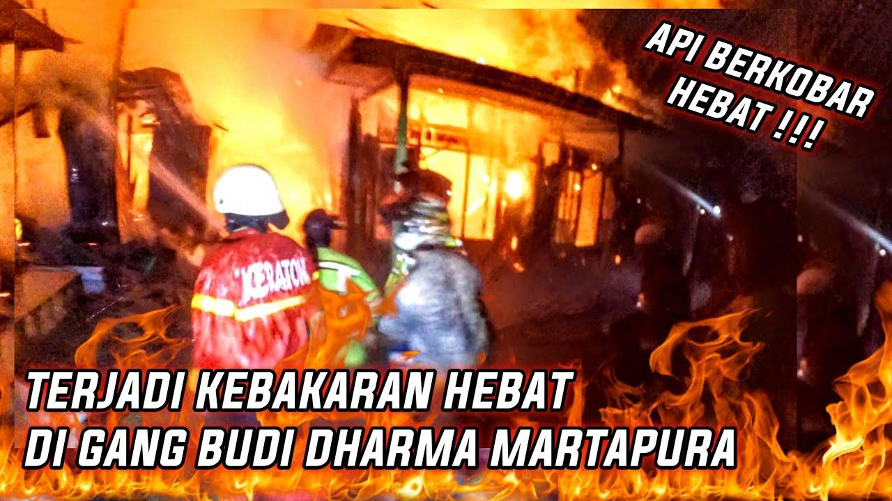 SUB FIRE : KEBAKARAN HEBAT DI GANG BUDI DHARMA MARTAPURA