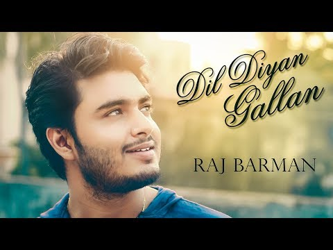 Dil Diyan Gallan Song | Raj Barman Cover | Atif Aslam | Salman Khan | Tiger Zinda Hai | Reprise