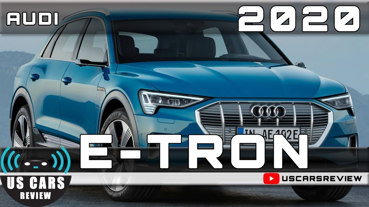 2020 Audi E Tron Review Youtube