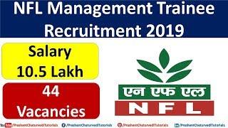 NFL Management Trainee Recruitment 2019: 44 Posts || Salary- 10.5 Lakh ||