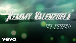 Remmy Valenzuela - Te Invito (Lyric Video)