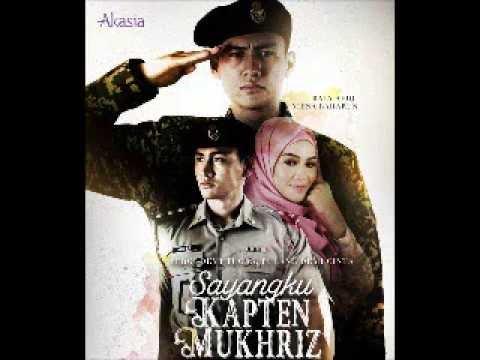sayangku kapten mukhriz ost  (prebet lapok : kawan-kawan)