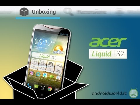 Acer Liquid S2, unboxing in italiano by AndroidWorld.it