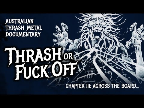 Thrash or F**k Off - Chapter 3: Across the Board...