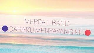 Gambar cover MERPATI BAND - CARAKU MENYAYANGIMU (LIRIK)