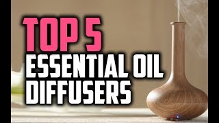 Best Essential Oil Diffusers in 2018 - Which Is The Best Essential Oil Diffuser?