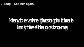 J Boog - See Her Again w/Lyrics