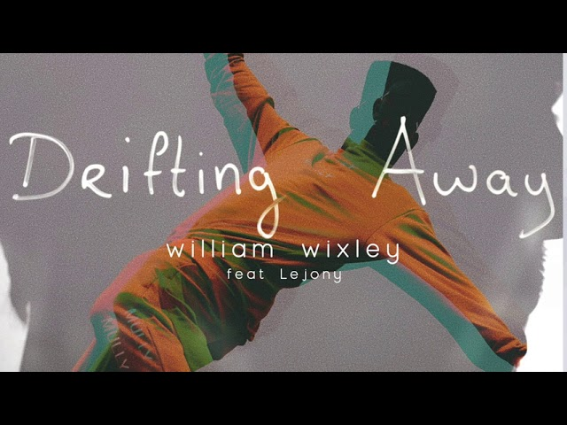 Drifting Away - William Wixley (AUDIO ONLY)
