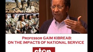 Prof Gaim Kibreab: On National Service & Its Impacts on the Social Fabric of Eritrean Society