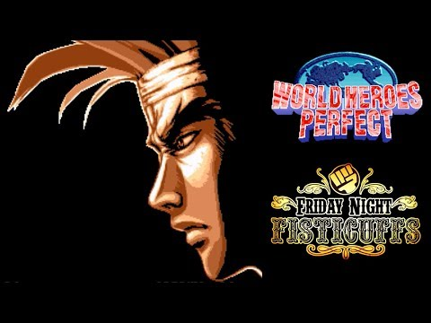 Friday Night Fisticuffs - World Heroes Perfect