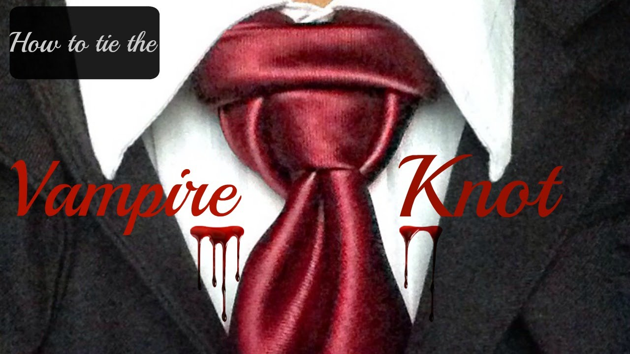 The Vampire Knot! How to tie a tie - YouTube
