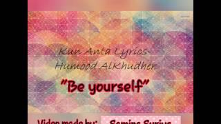 "Video Humood Alkhudher - Kun Anta (""Be yourself"") lyrics Video download MP3, 3GP, MP4, WEBM, AVI, FLV Juli 2018"