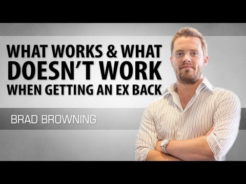 Getting Your Ex Back (What Works & What Doesn't!)