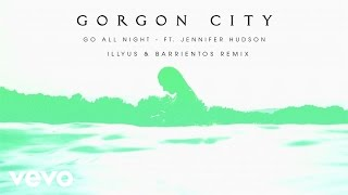 Gorgon City - Go All Night (Illyus and Barrientos Remix)