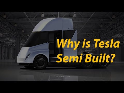 Tesla Semi Truck (Rumours & More), why is it built?