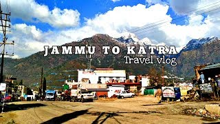 Jammu To Katra | Cinematic Travel Vlog
