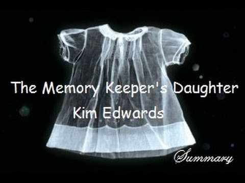 Download Plot Summary | The Memory Keeper's Daughter