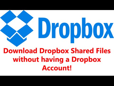 How to Download Dropbox Shared Files without having a Dropbox Account!