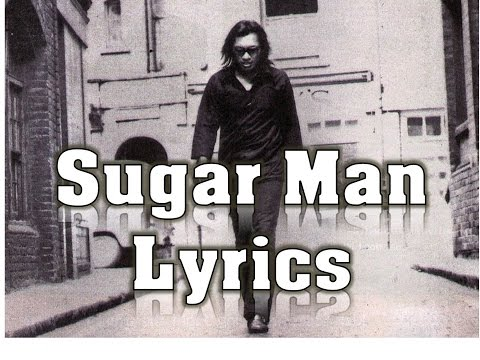 Sugarman Lyrics - Sixto Rodriguez
