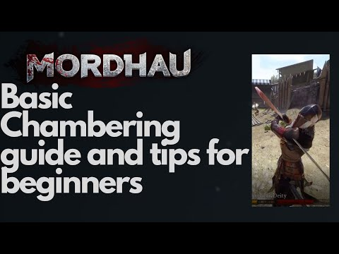 Mordhau! - Detailed Chambering Guide For Beginners