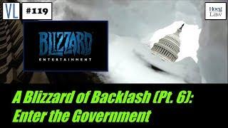 A Blizzard of Backlash (Pt. 6): Enter the Government (VL119)