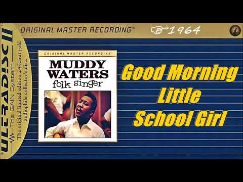 Muddy Waters - Good Morning Little School Girl (Kostas A~171)