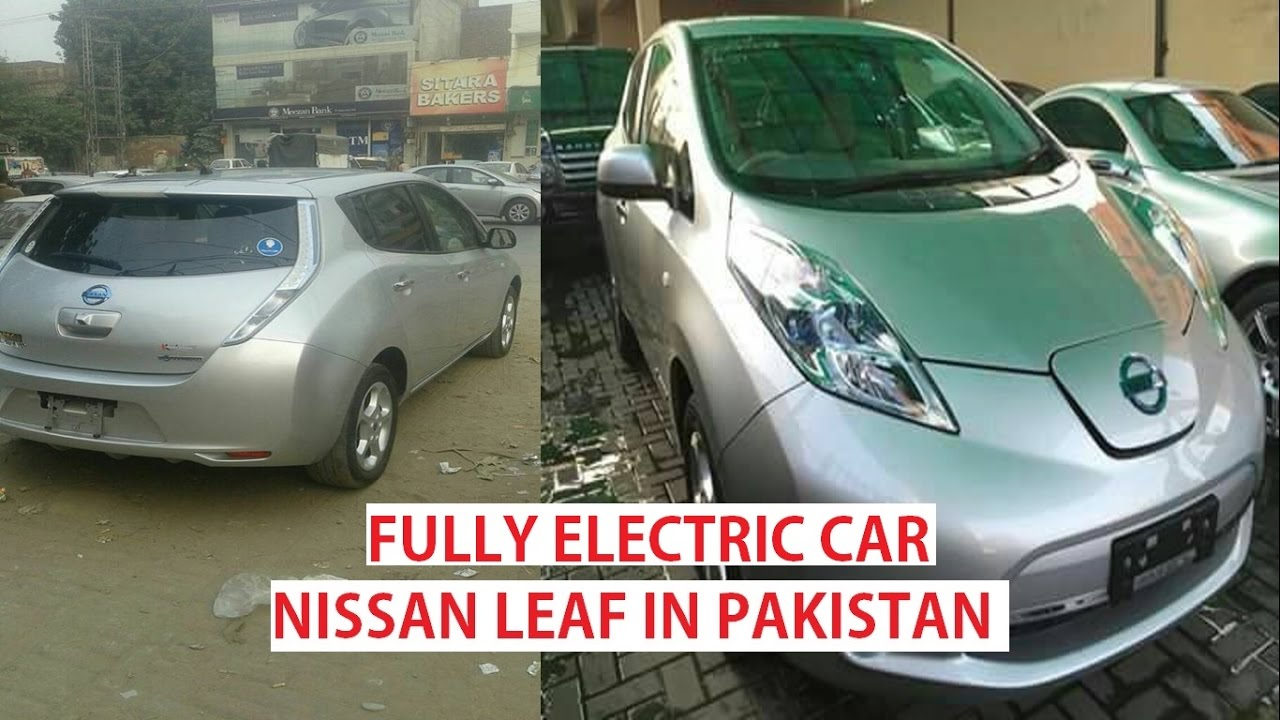 Nissan Leaf In Pakistan Electric Car Details Price Youtube