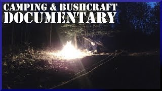 A Camping & Bushcraft Adventure Documentary