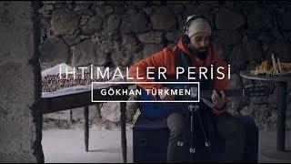 İhtimaller Perisi [Official Acoustic Video] - Gökhan Türkmen.mp3