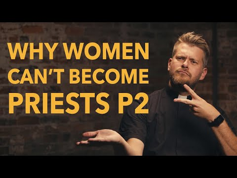 Why Can't Women Become Catholic Priests? (Part  2) | Made for Glory
