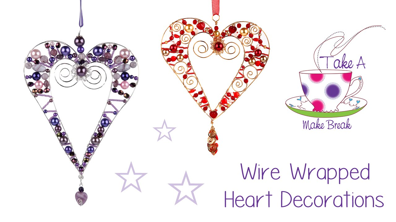 Wire Wrapped Heart Decorations Linda Jones Take A Make