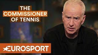 John McEnroe: 'Serena's Not a Diva!'   The Commissioner of Tennis   Eurosport