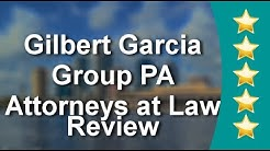 Gilbert Garcia Group PA Attorneys at Law Tampa Incredible Five Star Review by Tracy G.