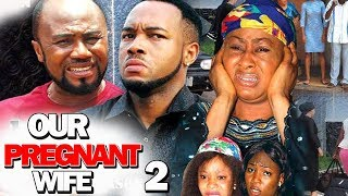 OUR PREGNANT WIFE SEASON 2 - (New Movie) 2019 Latest Nigerian Nollywood Movie Full HD