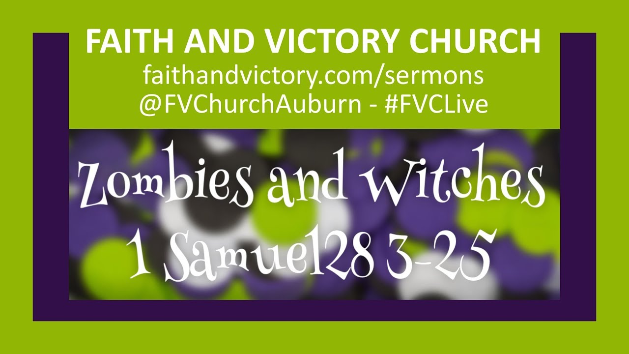 Zombies and Witches - Faith and Victory Church - Pastor Matt