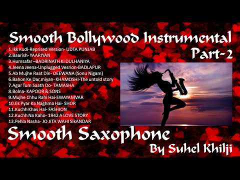 Smooth Saxophone Instrumental -Part 2| The Most melodious and Soft Bollywood Songs