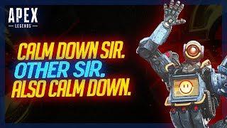 Calm Down Sir. Other Sir. Also Calm Down.