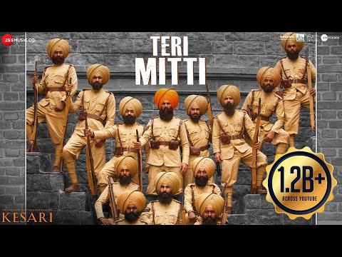 Teri Mitti - Kesari | Akshay Kumar & Parineeti Chopra | Arko | B Praak | Manoj Muntashir Mp3