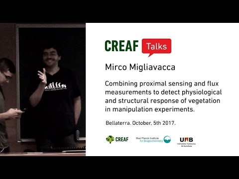 CREAF Talks: M. Migliavacca: Proximal sensing and flux measurements in Plant Ecology