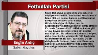 Engin Ardıç : Fethullah Partisi