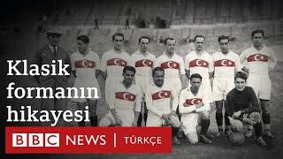 Türkiye Milli Takımı'nın klasik formasının 99 yıllık hikayesi